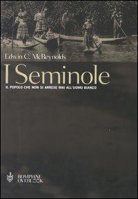 I seminole. Il popolo che non si arrese mai all'uomo bianco