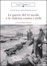 Le guerre del XX secolo e le violenze contro i civili