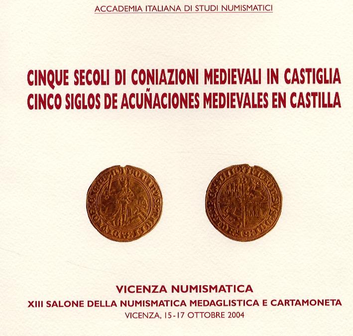 Cinque secoli di coniazioni medievali in Castiglia. Cinco siglos de acuñaciones medievales en Castilla
