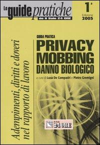 Guida pratica privacy, mobbing, danno biologico