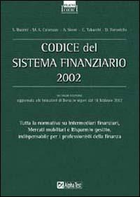 Codice del sistema finanziario. Tutta la normativa di riferimento per i professionisti della finanza