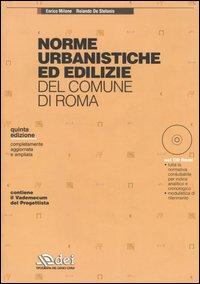 Norme urbanistiche ed edilizie del comune di Roma. Con CD-ROM