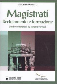 Magistrati. Reclutamento e formazione. Studio comparato fra sistemi europei
