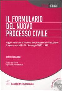 Il formulario del nuovo processo civile. Con CD-ROM