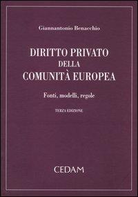 Diritto privato della Comunità Europea. Fonti, modelli, regole
