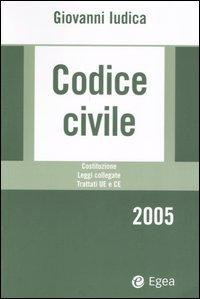 Codice civile 2005. Costituzione, leggi collegate, trattati UE e CE. Con CD-ROM