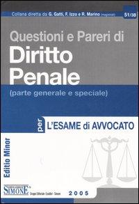 Questioni e pareri di diritto penale (parte generale e speciale) per l'esame di avvocato. Ediz. minore