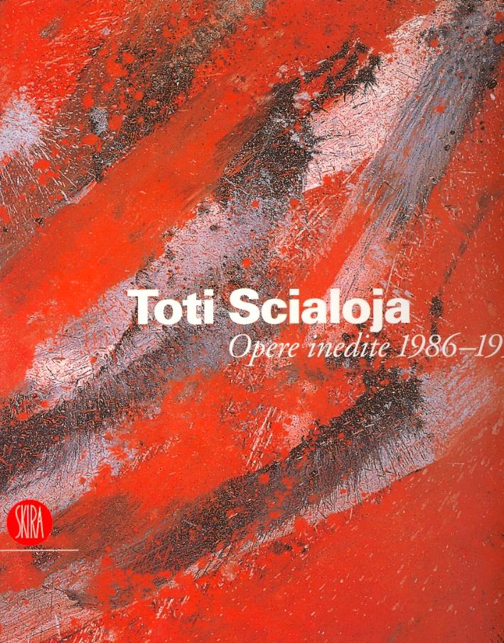 Toti Scialoja. Opere inedite 1986-1997
