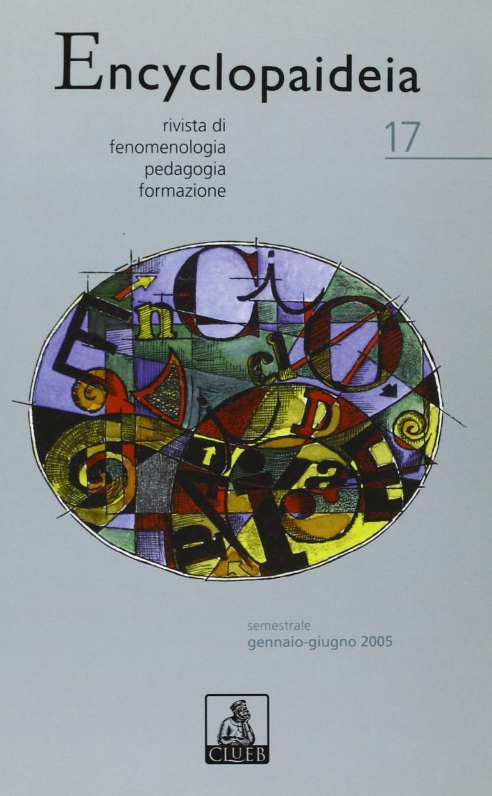 Encyclopaideia. Rivista di fenomenologia, pedagogia, formazione. Vol. 17