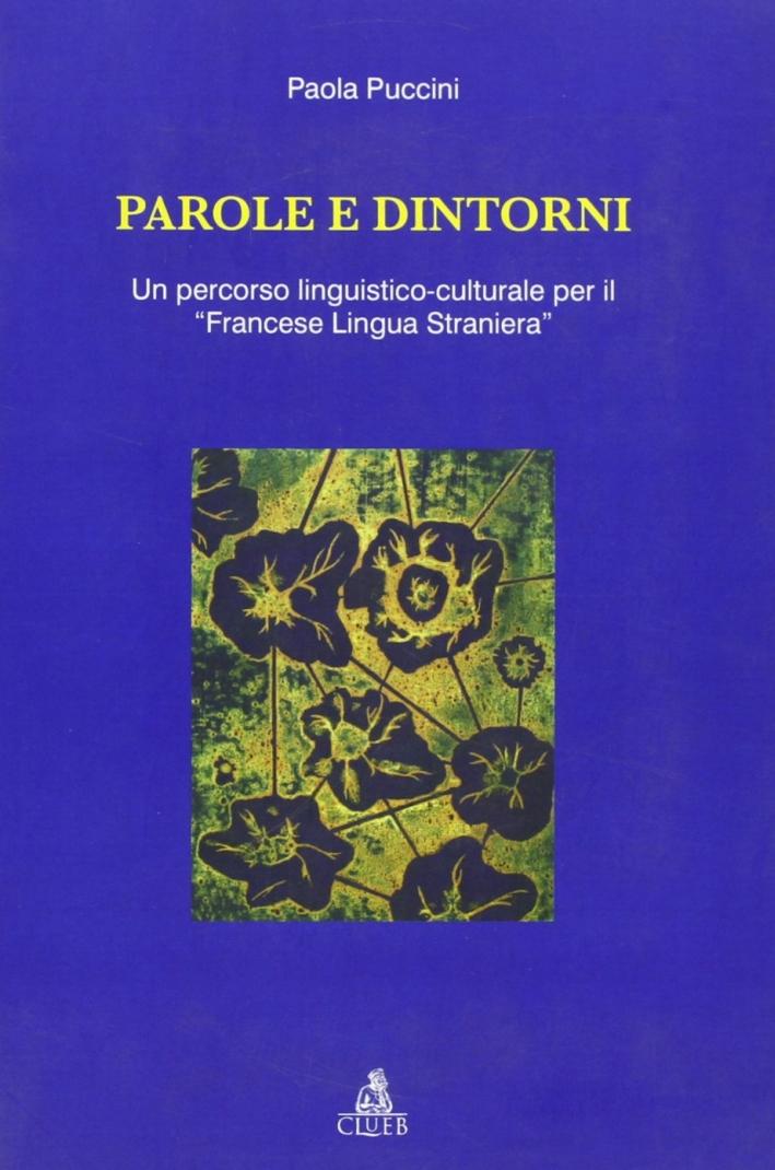 Parole e dintorni. Un percorso linguistico-culturale per il «francese lingua straniera»