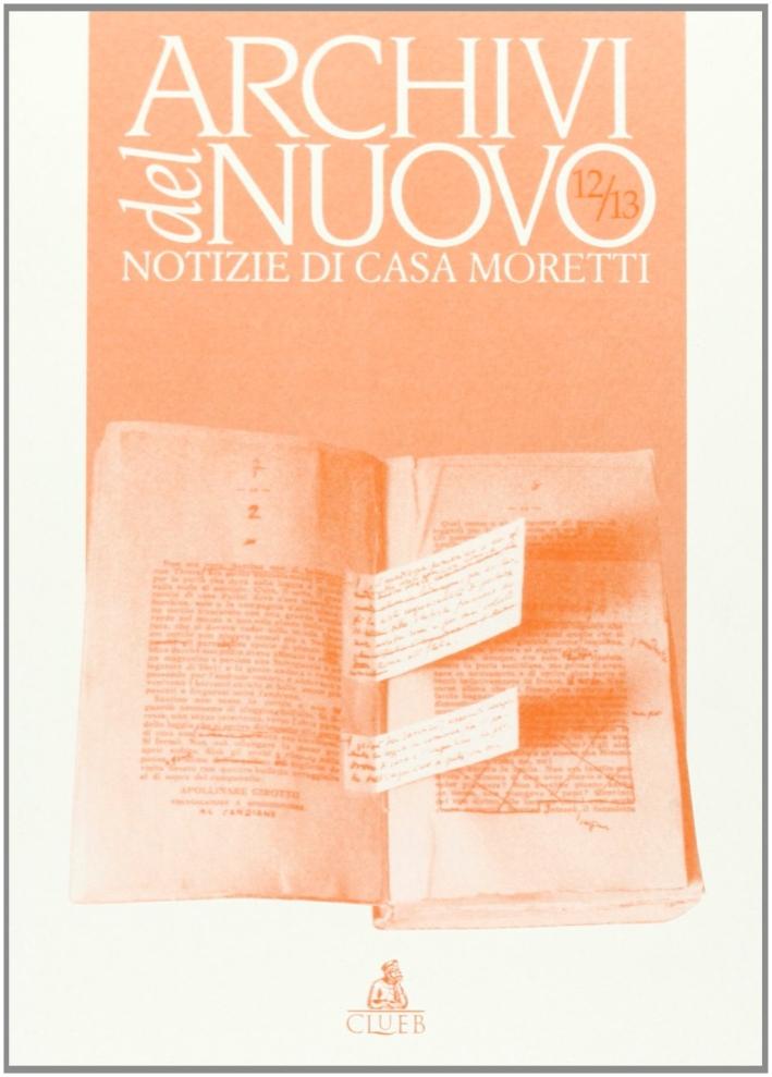 Archivi del nuovo. Notizie di casa Moretti vol. 12-13