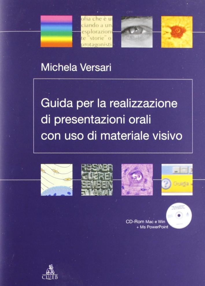 Guida per la realizzazione di presentazioni orali con uso di materiale visivo. Con CD-ROM