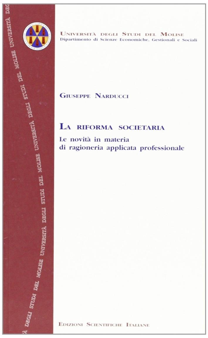 La riforma societaria. Le novità in materia di ragioneria applicata professionale