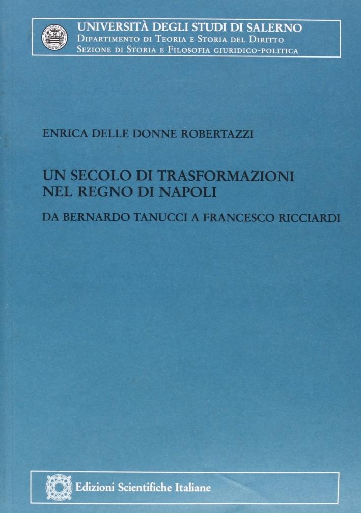 Un secolo di trasformazioni nel Regno di Napoli. Da Bernardo Tanucci a Francesco Ricciardi