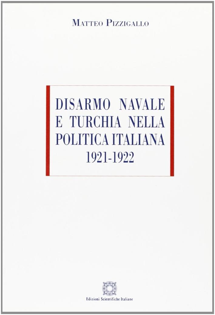 Disarmo navale e Turchia nella politica italiana (1921-1922)