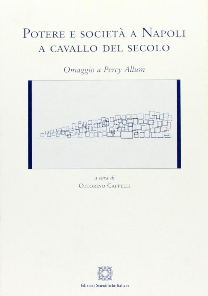 Potere e società a Napoli a cavallo del secolo. Omaggio a Percy Allum