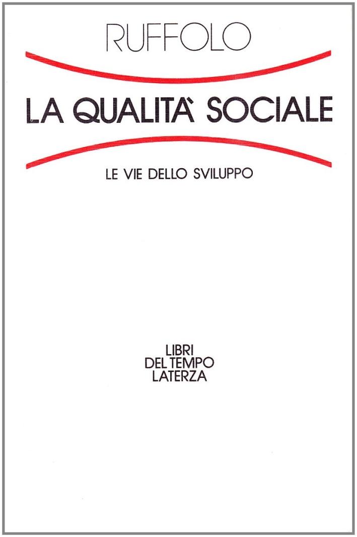 La qualità sociale. Le vie dello sviluppo