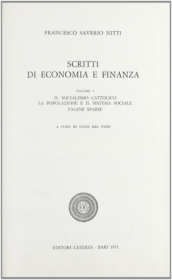 Scritti di Economia e Finanza. Vol. 1: il Socialismo Cattolico-La Popolazione e il Sistema Sociale. Pagine Sparse
