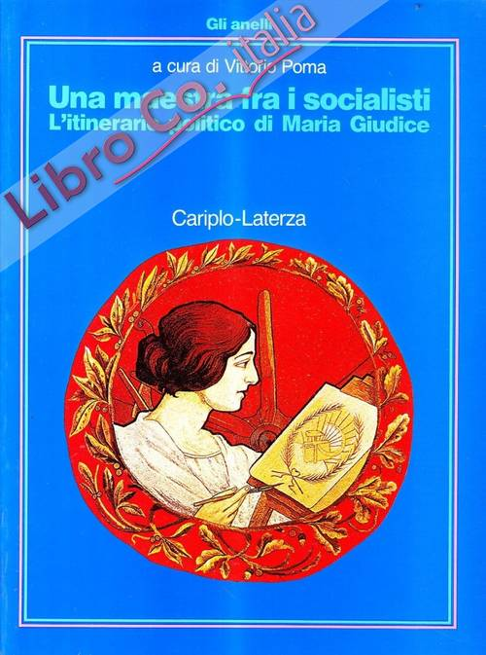Una maestra fra i socialisti. L'itinerario politico di Maria Giudice