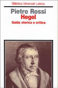 Hegel. Guida storica e critica