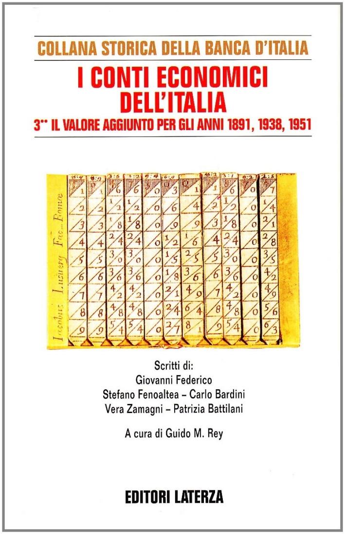 I conti economici dell'Italia. Vol. 3: Il valore aggiunto per gli anni 1891, 1938, 1951