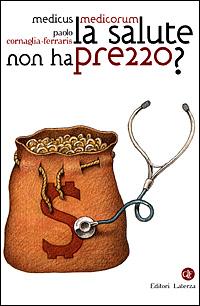La salute non ha prezzo?