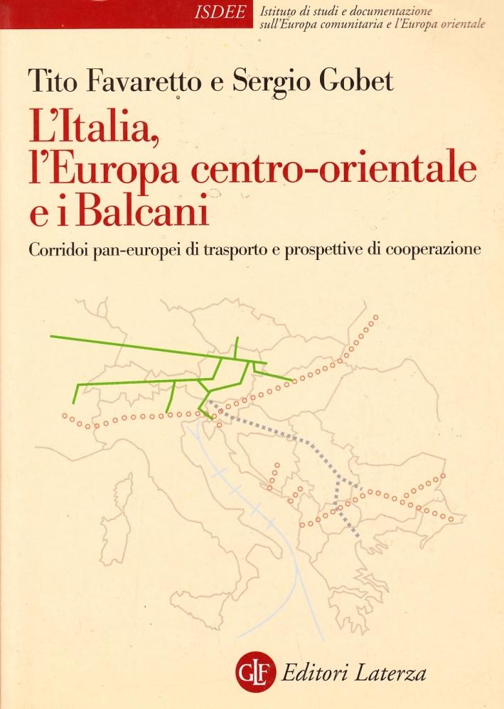L'Italia, l'Europa centro-orientale e i Balcani. Corridoi pan-europei di trasporto e prospettive di cooperazione