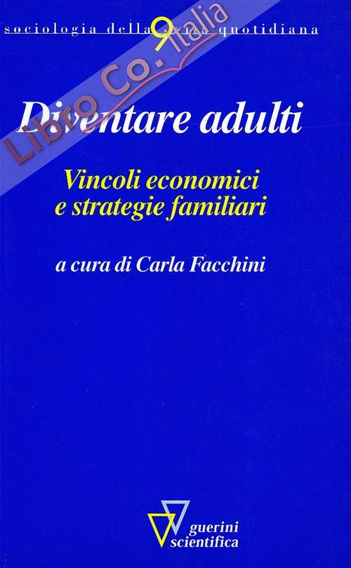Diventare adulti. Vincoli economici e strategie familiari