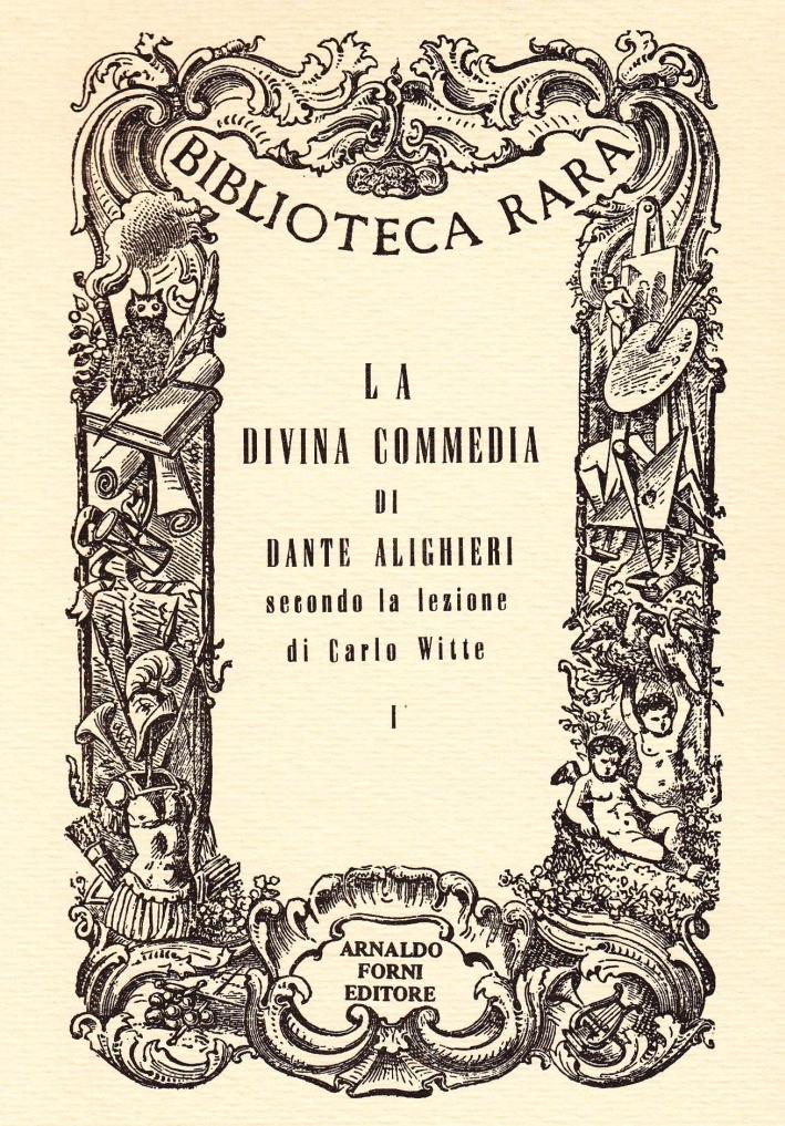 La Divina Commedia di Dante Alighieri, secondo la lezione di Carlo Witte. Cantica prima (rist. anast.)
