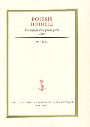 Poiesis. 4. 2004. Bibliografia della Poesia Greca. [Ed. Rilegata]