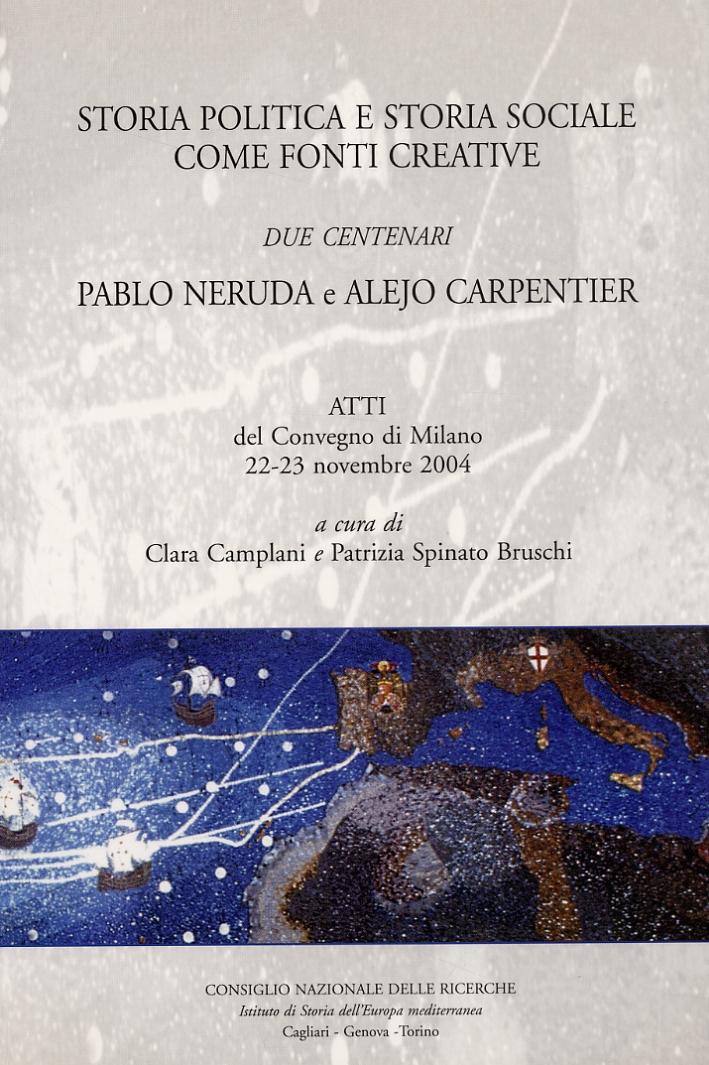 Storia Politica e Storia Sociale come Fonti Creative. Due centenari. Pablo Neruda e Alejo Carpentier