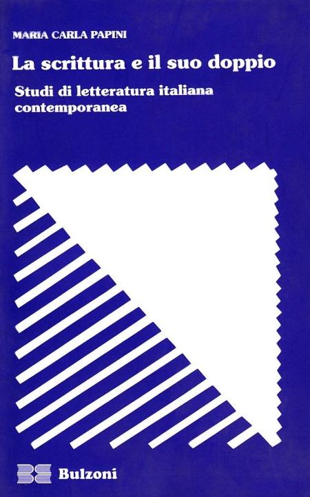 La scrittura e il suo doppio. Studi di letteratura italiana contemporanea