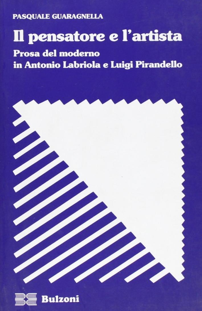 Il pensatore e l'artista. Prosa del moderno in Antonio Labriola e Luigi Pirandello