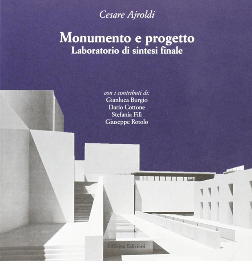 Monumento e progetto. Laboratorio di sintesi finale