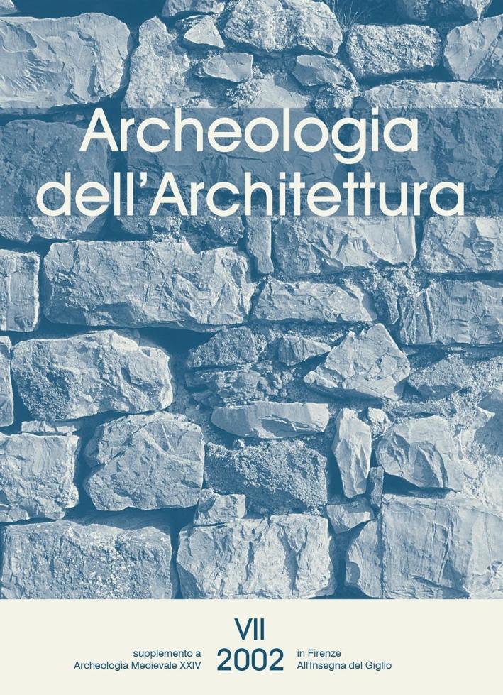 Archeologia dell'architettura (2002). Vol. 7