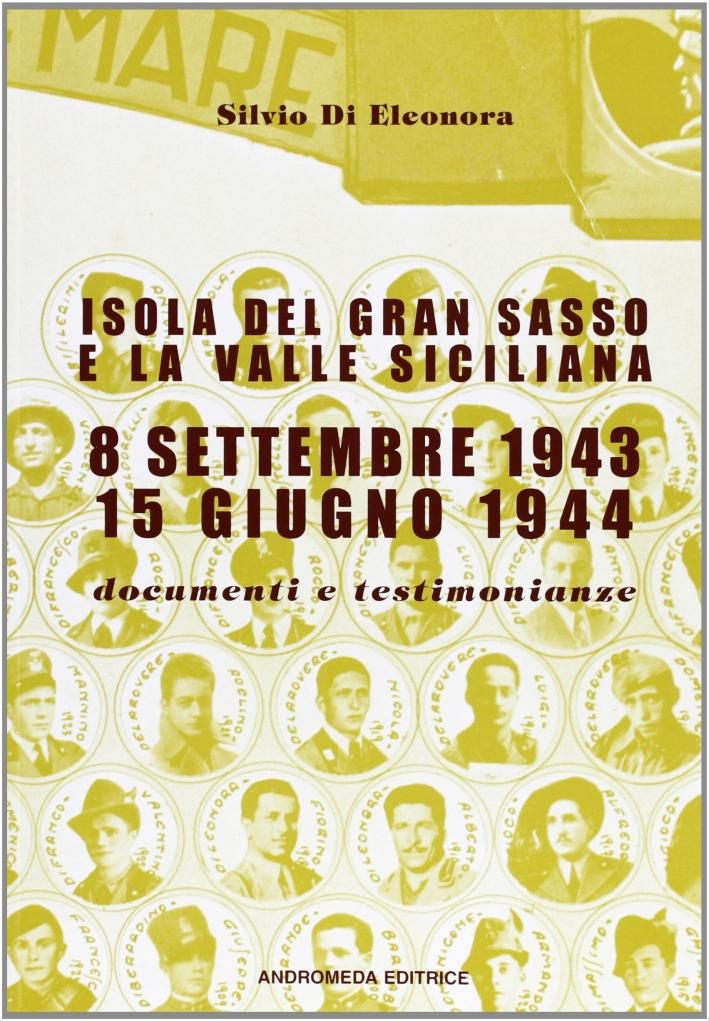 Isola del Gran Sasso e la valle siciliana. 8 settembre 1943- 15 giugno 1944. Documenti e testimonianze