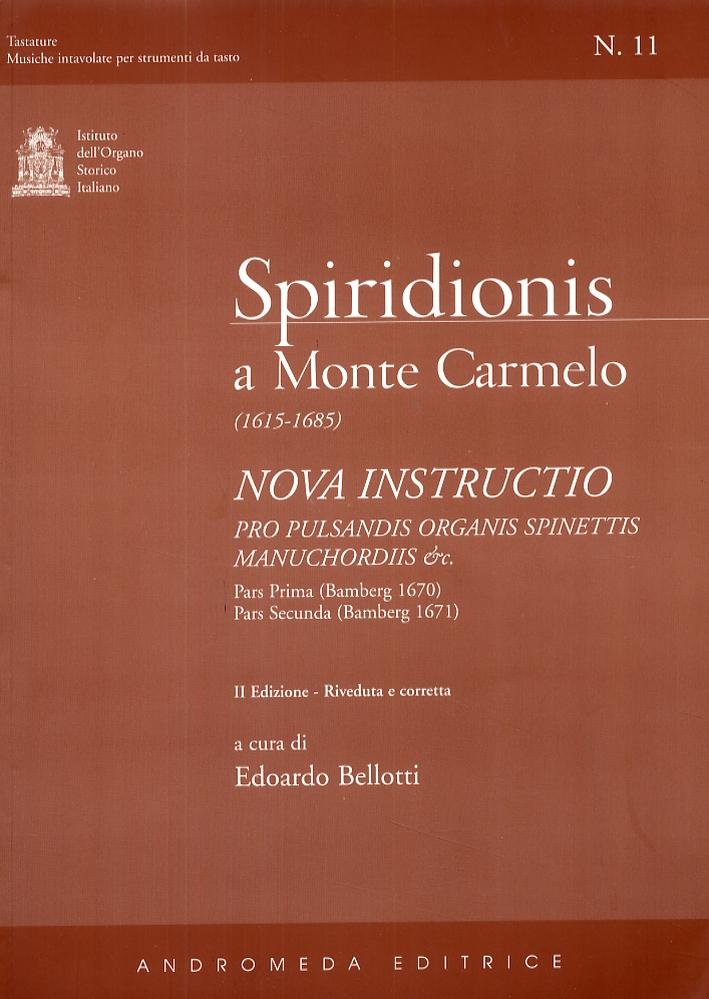 Spiridionis a Monte Carmelo (1615-1685). Nova instructio pro pulsandis organis spinettis manuchordis & c. Pars Prima (Bamberg 1670). Pars Secunda (Bamberg 1671). [Seconda edizione riveduta e corretta]