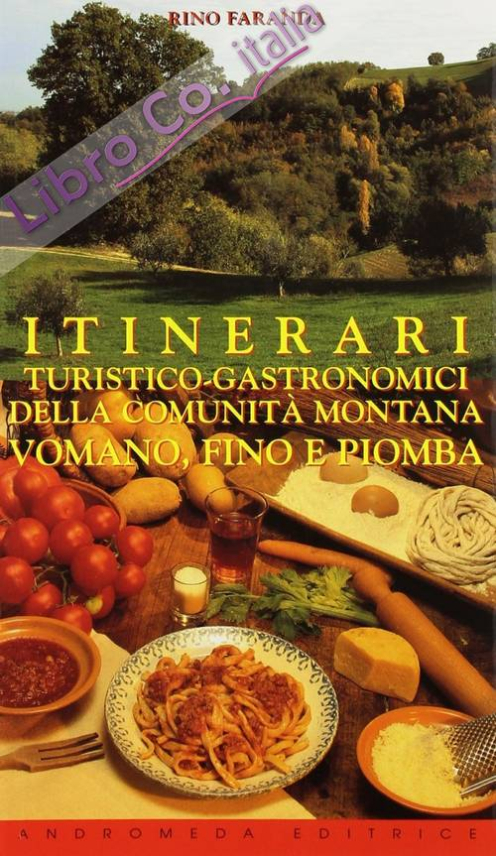 Itinerari turistico gastronomici della valle del Vomano, Fino e Piomba