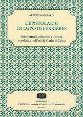 L'epistolario di Lupo di Ferrières. Intellettuali, relazioni culturali e politica nell'età di Carlo il Calvo