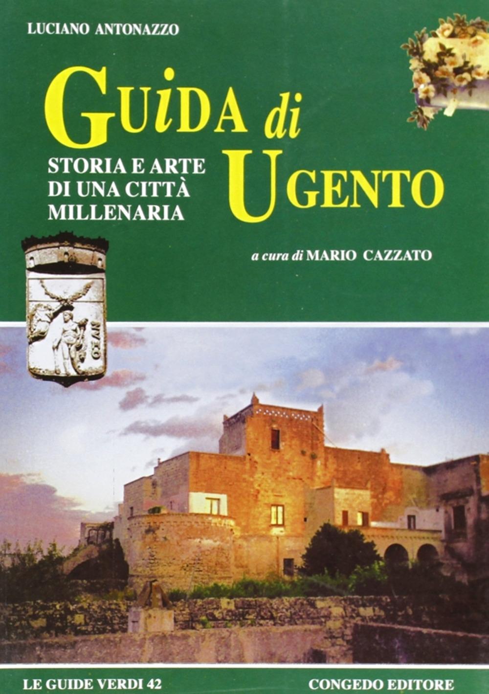 Guida di Ugento. Storia e arte di una città millenaria