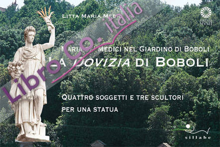 La dovizia di Boboli. Maria de' Medici nel giardino di Boboli. Quattro soggetti e tre scultori per una statua