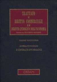 Trattato di diritto commerciale e di diritto pubblico dell'economia. Vol. 22: I contratti informatici