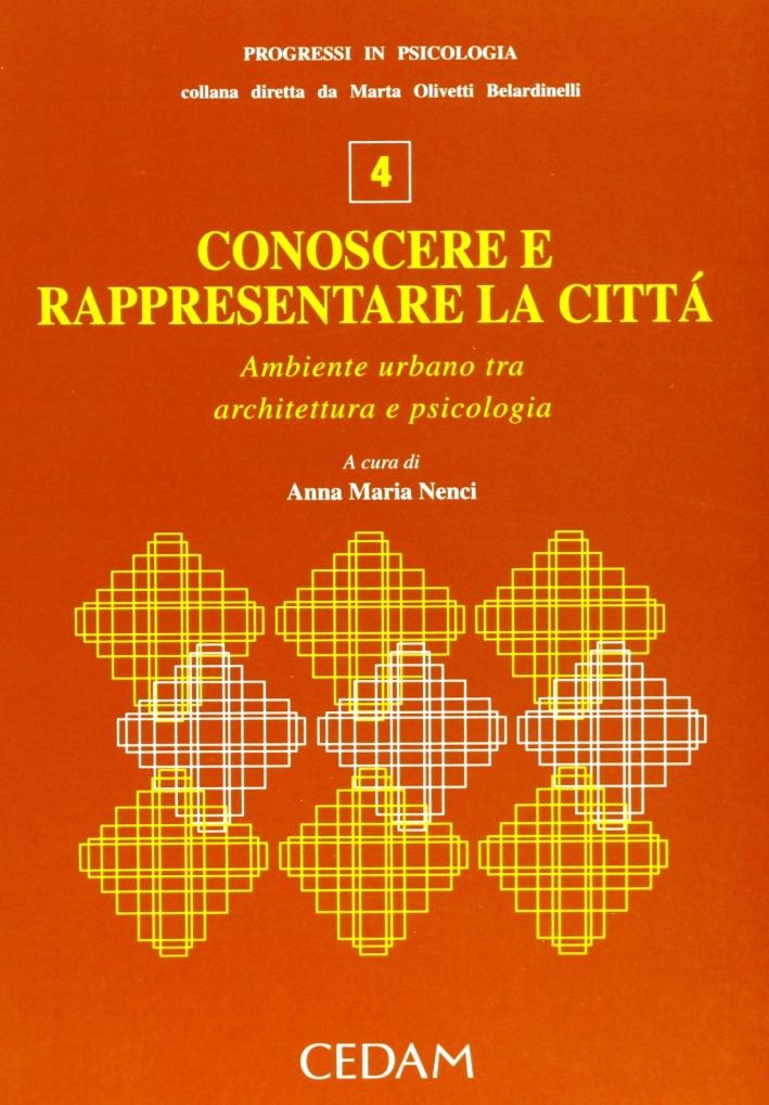 Conoscere e rappresentare la città. Ambiente urbano tra architettura e psicologia