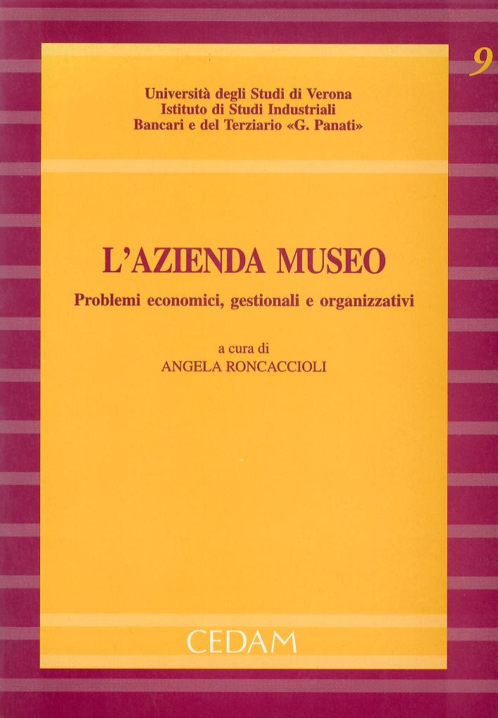 L'azienda museo. Problemi economici, gestionali e organizzativi.