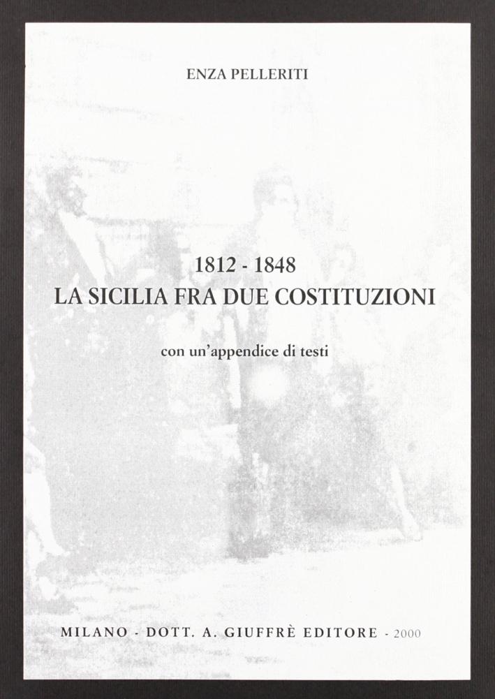 1812-1848: la Sicilia fra due Costituzioni. Con un'appendice di testi