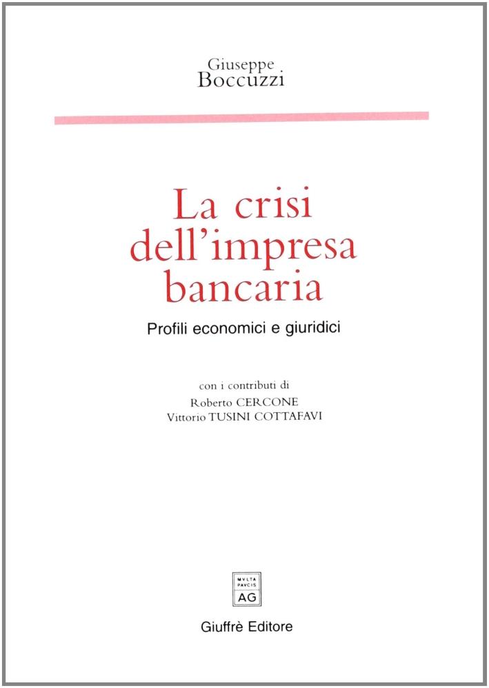 La crisi dell'impresa bancaria. Profili economici e giuridici
