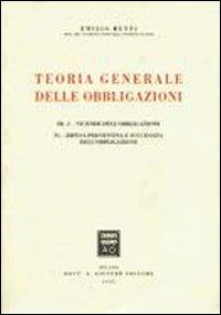 Teoria Generale delle Obbligazioni. Vol. 3/2: Vicende dell'Obbligazione-Difesa Preventiva e Successiva dell'Obbligazione