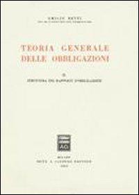 Teoria generale delle obbligazioni. Vol. 2: Struttura dei rapporti d'Obbligazione