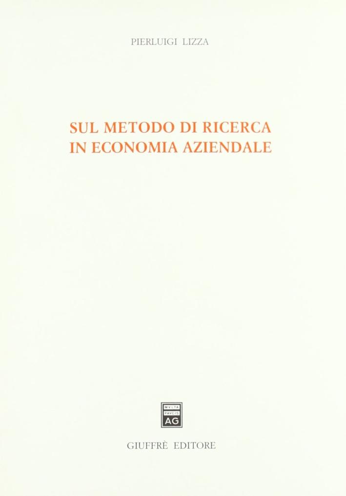 Sul metodo di ricerca in economia aziendale