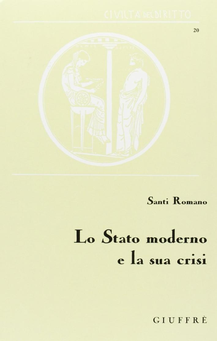 Lo stato moderno e la sua crisi. Saggi di diritto costituzionale
